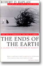 The Ends Of The Earth By Robert Kaplan A Book Review By